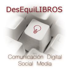 DesEquiLIBROS. Comunicación Digital & Social Media